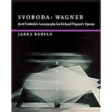 Svoboda: Wagner:: Joseph Svoboda's Scenography for Richard Wagner's Operas