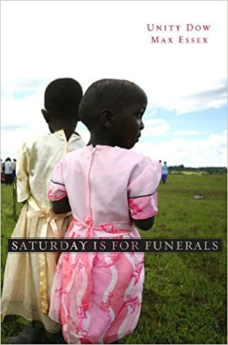 Book Saturday Is for Funerals by Unity Dow (2010-05-03)