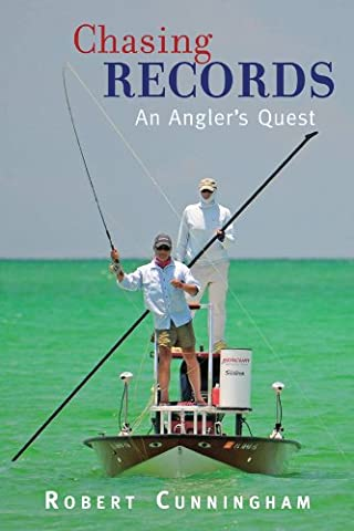 Chasing Records: An Angler's Quest (Fly Fishing Memoir Kindle)