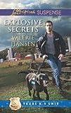 Explosive Secrets (Love Inspired Suspense) by Valerie Hansen front cover