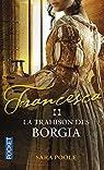 Francesca, tome 2 : La trahison des Borgia par Poole