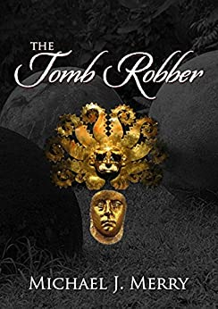 The Tomb Robber by [Merry, Michael J.]
