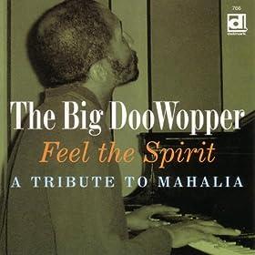 Big DooWopper, The - Feel The Spirit: A Tribute To Mahalia