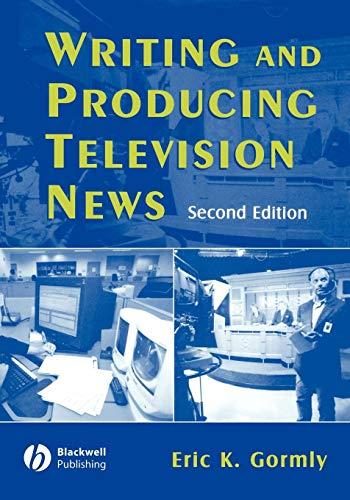 Writing Producing Television News 2e