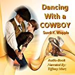 Dancing with a Cowboy | Sandi K. Whipple