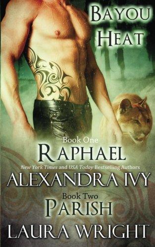 Raphael/Parish (Bayou Heat) (Volume 1)