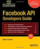 Facebook API Developers Guide, Wayne Graham, 1430209690
