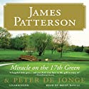 Miracle on the 17th Green Audiobook by James Patterson, Peter de Jonge Narrated by Brian Bascle