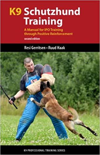 K9 Schutzhund Training: A Manual for IPO Training through Positive Reinforcement (K9 Professional Training Series)