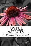 Joyful Aspects: A Positivity Journal (Volume 1)