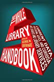 The Whole Library Handbook 5: Current Data, Professional Advice, and Curiosa (Whole Library Handbook: Current Data, Professional Advice, & Curios)