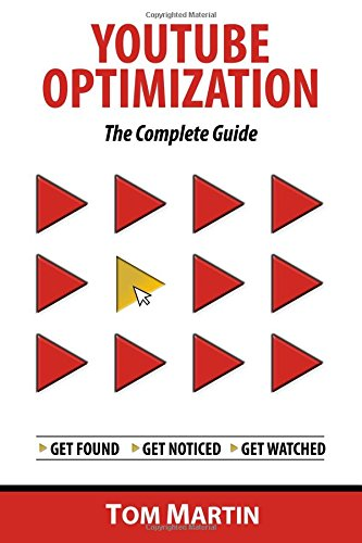 YouTube Optimization - The Complete Guide: Get more YouTube subscribers, views and revenue by optimizing like the pros: Amazon.es: Tom Martin: Libros en ...