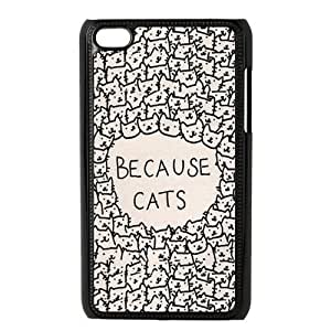 Because Cats Protective Hard PC Cover Case for iPod Touch 4, 4G (4th Generation)