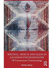 Writing, Speech and Flesh in Lacanian Psychoanalysis: Of Unconscious Grammatology