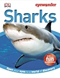 Sharks - Eye Wonder, Dorling Kindersley Publishing Staff, 1465418318