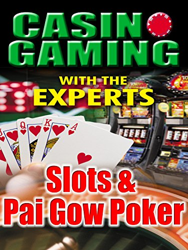 - Casino Gaming With the Experts: Slots & Pai Gow Poker