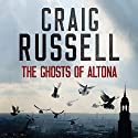 The Ghosts of Altona Hörbuch von Craig Russell Gesprochen von: Peter Noble