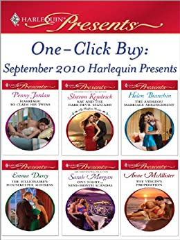 One-Click Buy: September 2010 Harlequin Presents: Marriage: To Claim His Twins\Kat and the Dare-Devil Spaniard\The Andreou Marriage Arrangement\The Billionaire's ... Scandal\The Virgin's Proposition by [Jordan, Penny, Kendrick, Sharon, Bianchin, Helen, Darcy, Emma, Morgan, Sarah, McAllister, Anne]