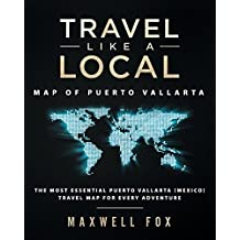 Travel Like a Local - Map of Puerto Vallarta: The Most Essential Puerto Vallarta (Mexico) Travel Map for Every Adventure