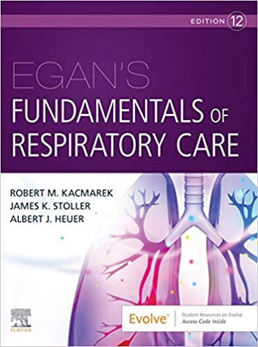 Egan's Fundamentals of Respiratory Care E-Book, 12th Edition