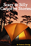 Scary & Silly Campfire Stories: Fifteen Tales For Shivers and Giggles - Collector's Edition
