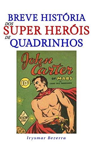 Breve História dos Super Heróis de Quadrinhos (Portuguese Edition)