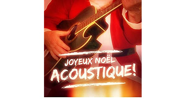 Adeste Fideles Joyeux Noel.Joyeux Noel Acoustique 40 Chansons De Noel A La Guitare