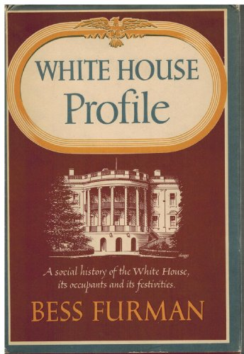 White  House Profile by Bess Furman