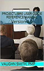 ProjectLibre User Guide Reference Manual (English Edition)