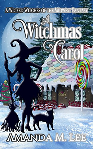 A Witchmas Carol: A Wicked Witches of the Midwest Fantasy cover