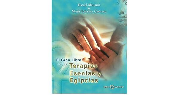 Gran libro de las terapias esenias y egipcias, El: Daniel ...