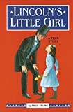 img - for Lincoln's Little Girl by Fred Trump (2000-02-01) book / textbook / text book