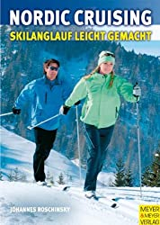Nordic Cruising. Skilanglauf leicht gemacht