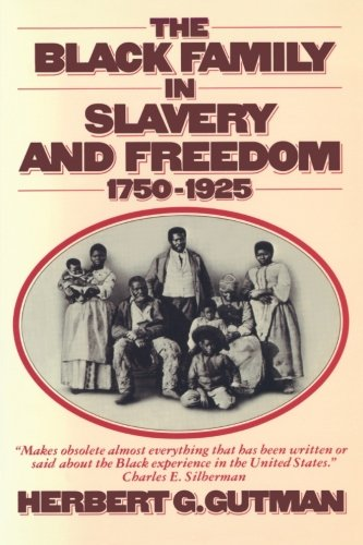 Search : The Black Family in Slavery and Freedom, 1750-1925