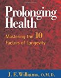 Prolonging Health, J. E. Williams, 1571743383