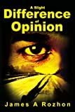 A Slight Difference of Opinion, James Rozhon, 0595233007