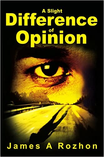 Slight Difference Of Opinion On >> A Slight Difference Of Opinion James Rozhon 9780595233007 Amazon