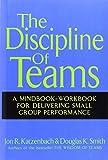 The Discipline of Teams, Jon R. Katzenbach and Douglas K. Smith, 047138254X