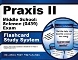 Praxis II Middle School: Science (0439) Exam Flashcard Study System: Praxis II Test Practice Questions & Review for the Praxis II: Subject Assessments