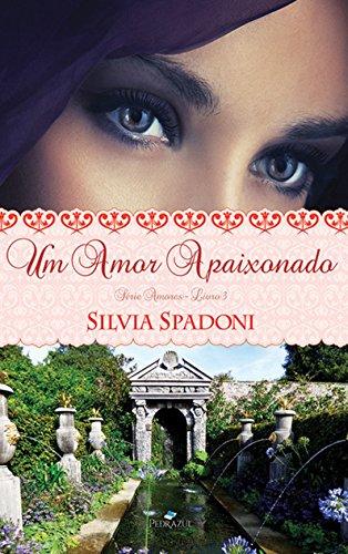 Um amor apaixonado amores livro 3 ebooks na amazon um amor apaixonado amores livro 3 por spadoni silvia fandeluxe Gallery