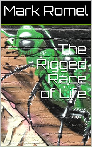 The Rigged Race of Life by [Romel, Mark]