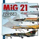 Mikoyan-Gurevitch MiG-21 Fishbed (1955-2010)
