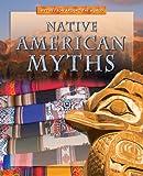 Native American Myths, Anita Dalal, 1433935309