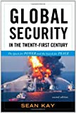 Global Security in the Twenty-first Century: The Quest for Power and the Search for Peace, Sean Kay, 1442206136