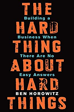 The Hard Thing About Hard Things- best books for entrepreneurs