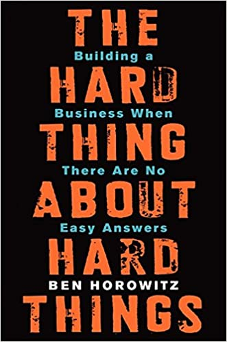 The Hard Thing About Hard Things: Amazon.co.uk: Horowitz, Ben ...