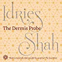 The Dermis Probe Audiobook by Idries Shah Narrated by David Ault