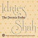 The Dermis Probe Hörbuch von Idries Shah Gesprochen von: David Ault
