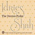 The Dermis Probe | Idries Shah