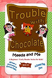Trouble with Chocolate: A Beginner / Early Reader Series for Kids! (Meeda and Me:  Book #4)